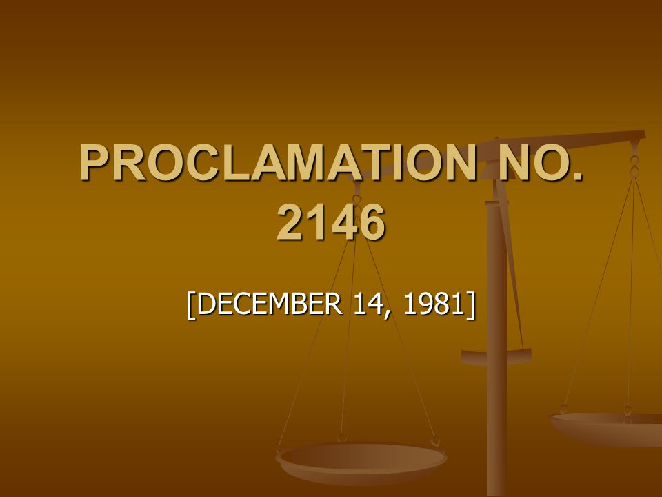 PROCLAMATION NO. 2146 [DECEMBER 14, 1981]